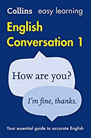 Easy Learning English Conversation Book 1: Your essential guide to accurate English (Collins Easy Learning Eng