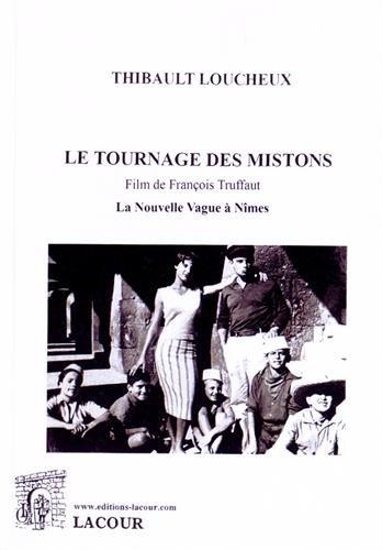 Le tournage des Mistons, film de François Truffaut : La Nouvelle Vague à Nîmes par Thibault Loucheux