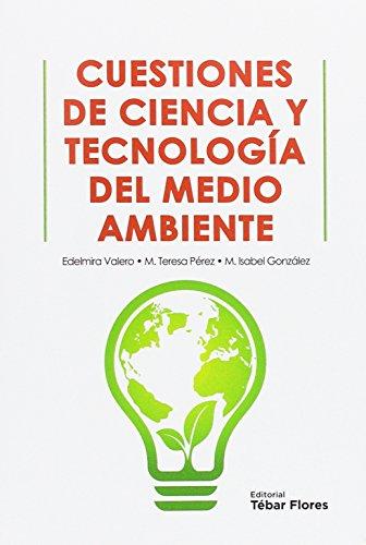 Cuestiones de ciencia y tecnología del medio ambiente por Isabel González