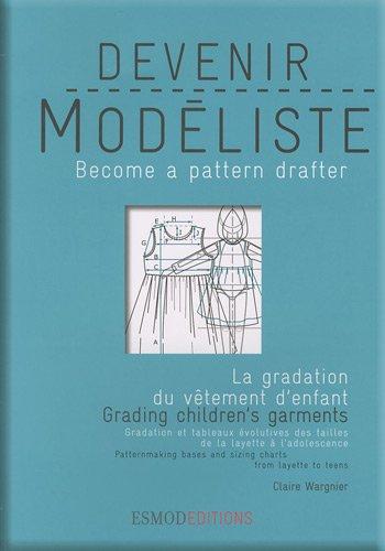Devenir modéliste : La gradation et les évolutions du vêtement d'enfant par Claire Wargnier