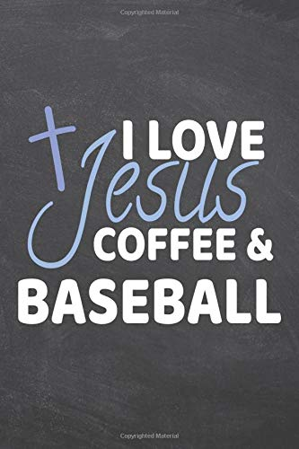 I Love Jesus Coffee & Baseball: Baseball Notebook, Planner or Journal   Size 6 x 9   110 Dot Grid Pages   Office Equipment, Supplies  Funny Baseball Gift Idea for Christmas or Birthday -