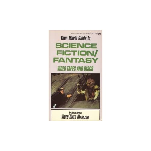 Your Movie Guide to Science Fiction/Fantasy (Video Tapes and Discs)