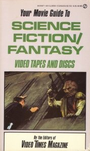 Your Movie Guide to Science Fiction/Fantasy (Video Tapes and Discs) par Tim Lucas and editors of Video Times Magazine
