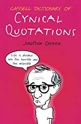 Cassell Dictionary Of Cynical Quotations by Jonathon Green (2000-06-30)