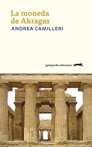La moneda de Akragas por Andrea Camilleri