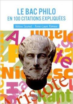 Petit livre de - Le Bac Philo en 100 citations expliquées de Hélène SOUMET ( 5 février 2015 )