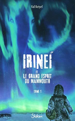 Irineï et le Grand Esprit du mammouth, tome 1 (1)
