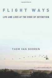 Flight Ways: Life and Loss at the Edge of Extinction (Critical Perspectives on Animals: Theory, Culture, Science and Law)