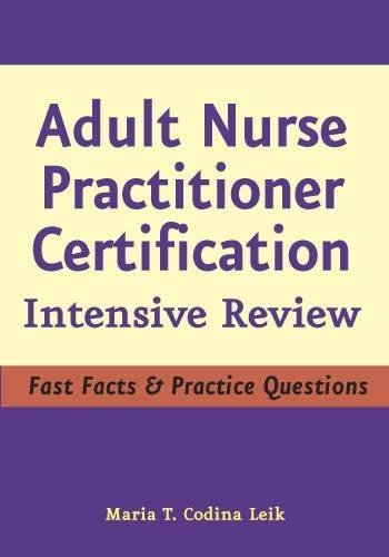 Adult Nurse Practitioner Certification: Intensive Review by Maria T. Codina Leik MSN APRN BC FNP-C (2007-10-22)