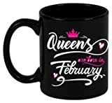 #5: MOTT2 Coffee Mug - Best Anniversary Birthday Gifts- QUEENS ARE BORN IN FEBRUARY, Unique Gift idea Birthday present ideas for all age newborn little and teenage Girls kids Women Woman Her Cool Mom Mother Sweet sister Grandmother Girlfriend ladies Wife fiancé sweetheart Lover Female FriendsWhite/Black ceramic Collector Edition - MUGFEBBQUEEN04