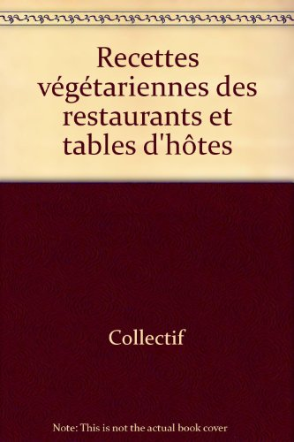 Recettes végétariennes des restaurants et tables d'hôtes