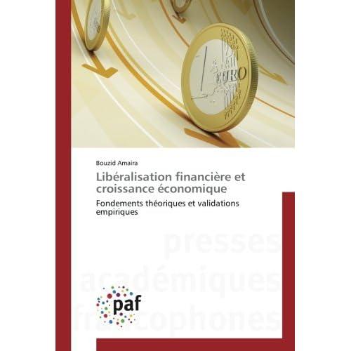 Libéralisation financière et croissance économique: Fondements théoriques et validations empiriques