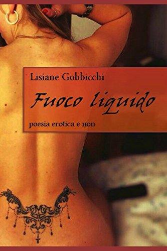 Fuoco liquido: poesia erotica e non