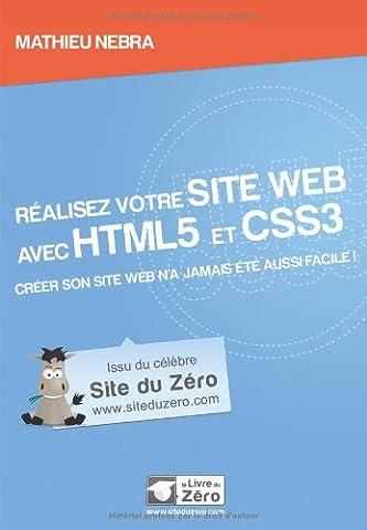Livres Internet - Réalisez votre site web avec HTML5 et