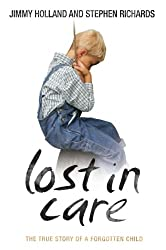 Lost in Care - The True Story of a Forgotten Child