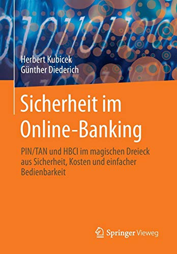Sicherheit im Online-Banking: PIN/TAN und HBCI im magischen Dreieck aus Sicherheit, Kosten und einfacher Bedienbarkeit
