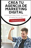 Crea tu Agencia de Marketing Digital: 14 Consejos para Crear tu Agencia de Marketing Online