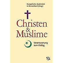 Christen und Muslime: Verantwortung zum Dialog (German Edition)