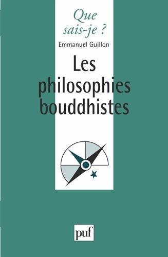 Les Philosophies bouddhistes par Emmanuel Guillon, Que sais-je?