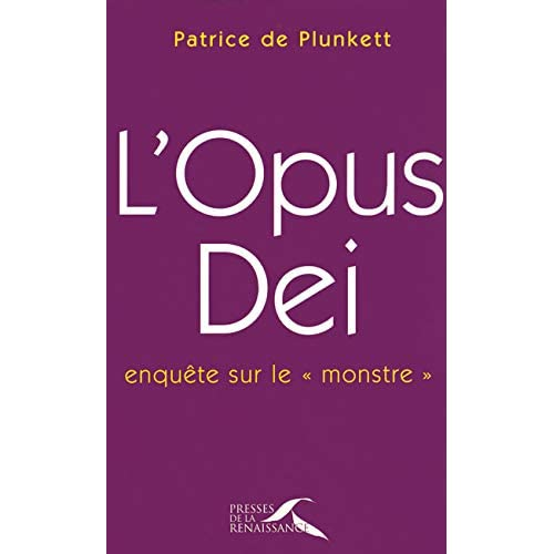 L'Opus Dei : enquête sur le 'monstre'