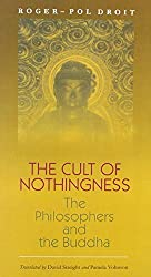 Cult of Nothingness: The Philosophers and the Buddha by Droit (2009-11-17)