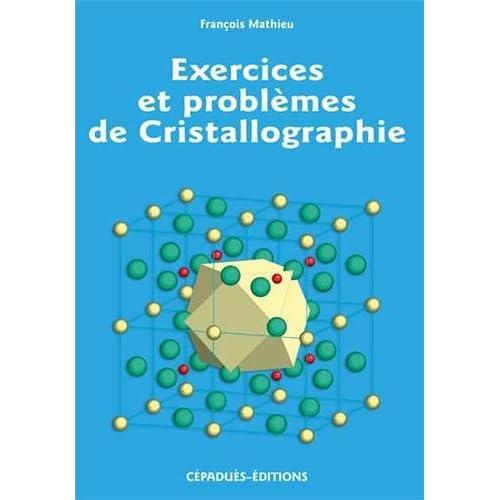 Exercices et problèmes de cristallographie