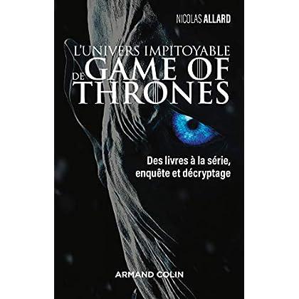 L'univers impitoyable de Game of Thrones - Des livres à la série, enquête et décryptage