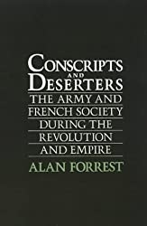 Conscripts and Deserters: The Army and French Society During the Revolution and Empire by Alan I. Forrest (2001-03-26)