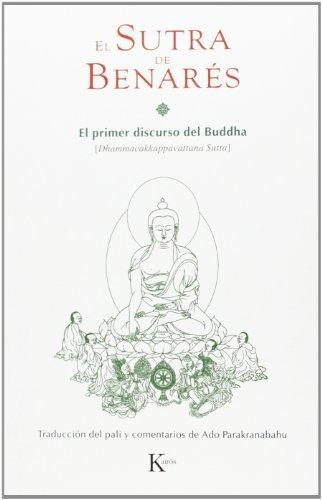 El sutra de Benarés : el primer discurso del Buddha