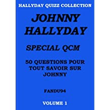 JOHNNY HALLYDAY SPECIAL QCM: 50 QUESTIONS POUR TOUT SAVOIR SUR JOHNNY (HALLYDAY QUIZZ COLLECTION t. 1)