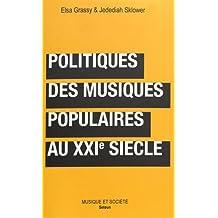 Politiques des musiques populaires au XXIe siècle