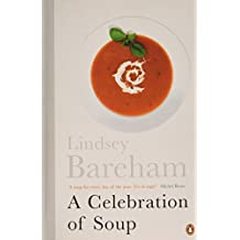 A Celebration of Soup: With Classic Recipes from Around the World (Cookery Library)