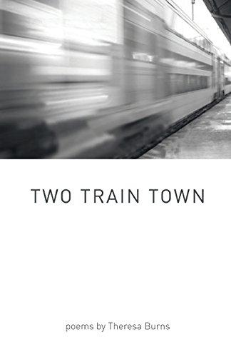 Two Train Town por Theresa Burns