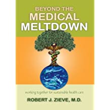 Beyond the Medical Meltdown (English Edition)