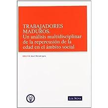 Trabajadores maduros. Un análisis multidisciplinar de la repercusión en el ámbito social