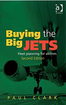 Buying the Big Jets: Fleet Planning for Airlines von [Clark, Paul]