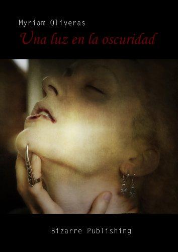Una luz en la oscuridad por Myriam Oliveras Palomar