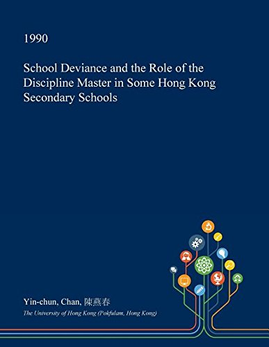 school-deviance-and-the-role-of-the-discipline-master-in-some-hong-kong-secondary-schools