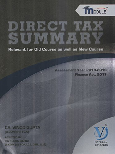 Direct Tax Summary Module Relevent for Old Course as well as New Course Assessment Year 2018-2019 & Finance Act,2017