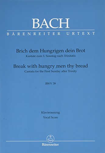 Brich dem Hungrigen dein Brot BWV 39 (Break with hungry men thy bread): Kantate --- Chant et Piano