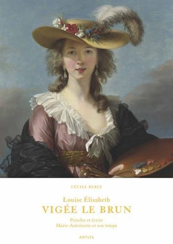 louise-elisabeth-vige-le-brun-peindre-et-crire-marie-antoinette-et-son-temps