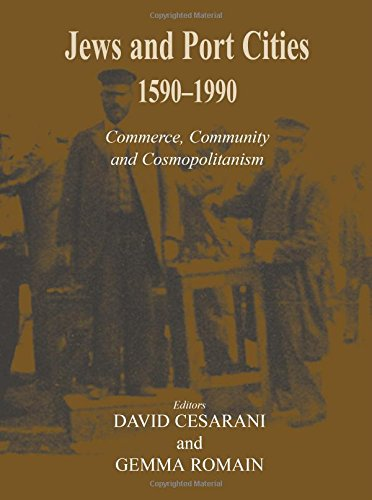 Jews and Port Cities: 1590-1990: Commerce, Community and Cosmopolitanism (Parkes-Wiener Series on Jewish Studies)