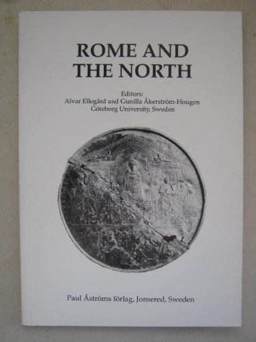 Rome & the North (Studies in Mediterranean Archaeology and Literature Number 135)
