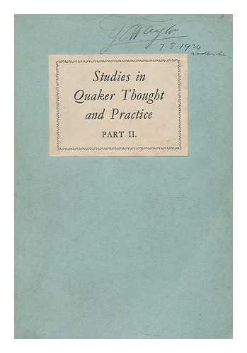 Studies in Quaker thought and practice : Part II, Practice of religion in personal life and in the life of the Christian society