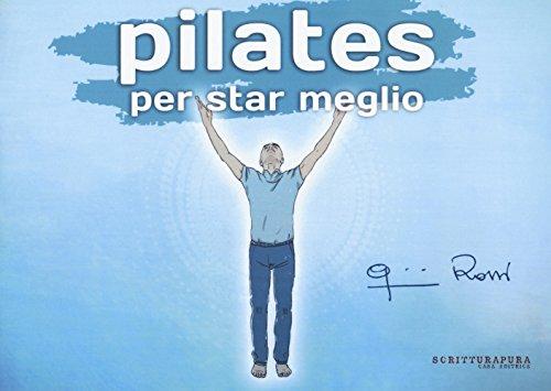 Pilates per star meglio. Ediz. a colori (Sport & Benessere) por Gianni Rossi