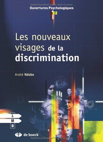 Les Nouveaux Visages de la Discrimination par André Ndobo