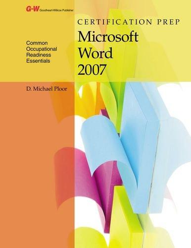 Certification Prep Microsoft Word 2007 por D. Michael Ploor