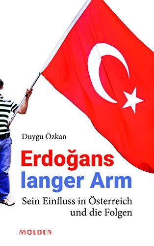 Erdogans langer Arm: Sein Einfluss in Österreich und die Folgen