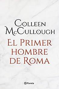 El primer hombre de Roma par Colleen McCullough