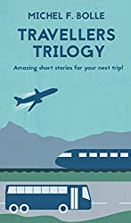 TRAVELLERS TRILOGY: Amazing short stories for your next trip! (English Edition)